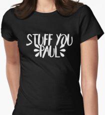 STUFF YOU PAUL (WHITE) Women's Fitted T-Shirt