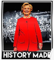 Hillary Rodham Clinton Made History Poster