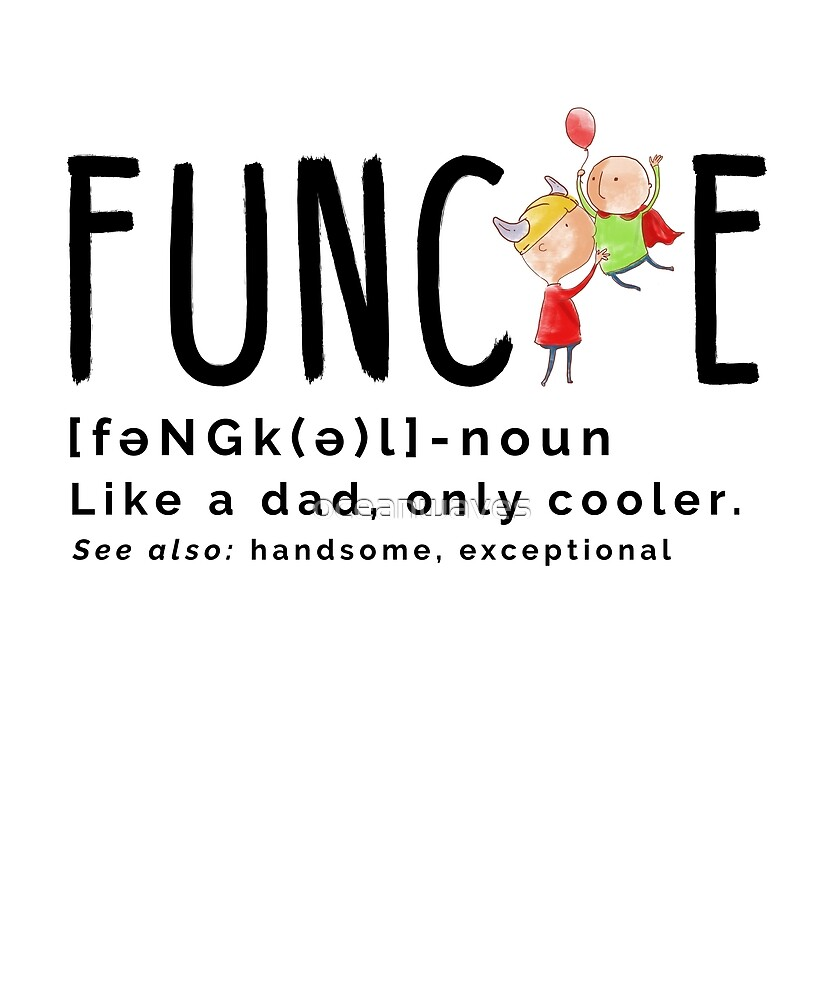 FUNcle - fun uncle like a Dad, but he doesn't get mad by oceanwaves