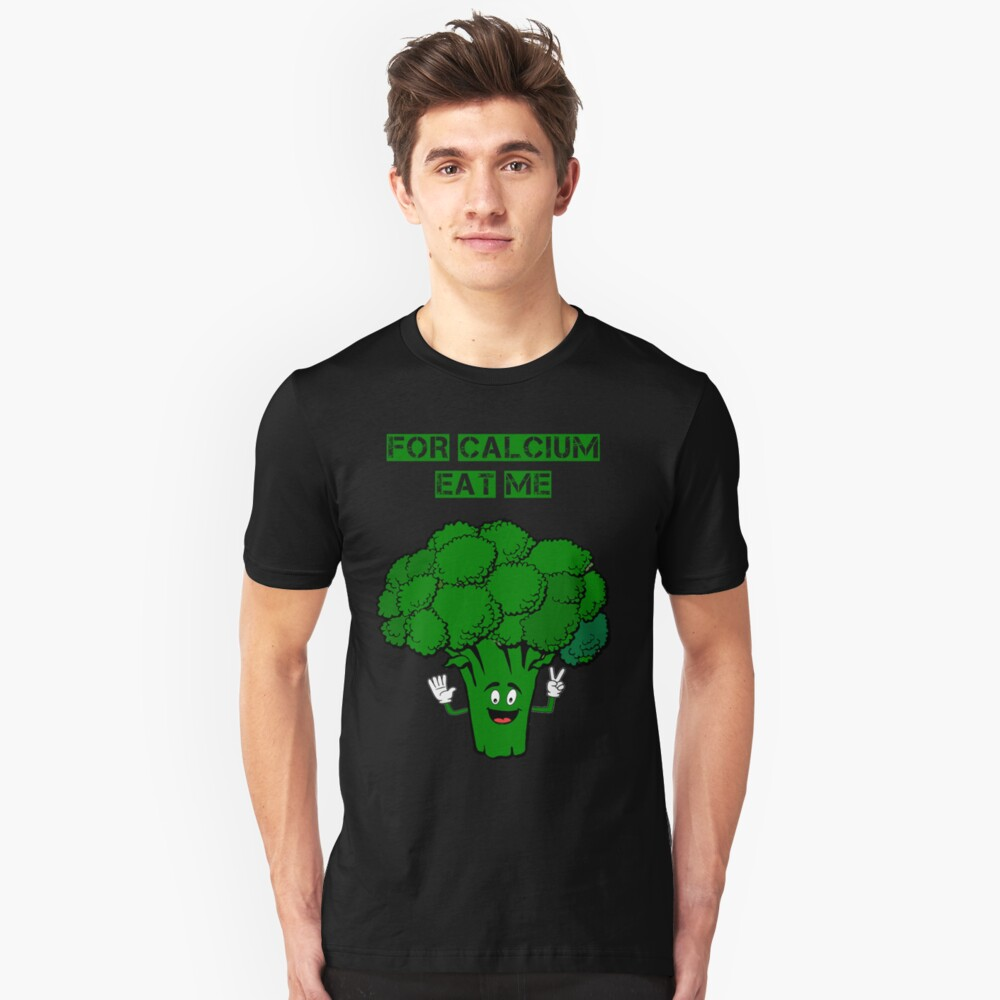 FOR CALCIUM I EAT ME Unisex T-Shirt Front
