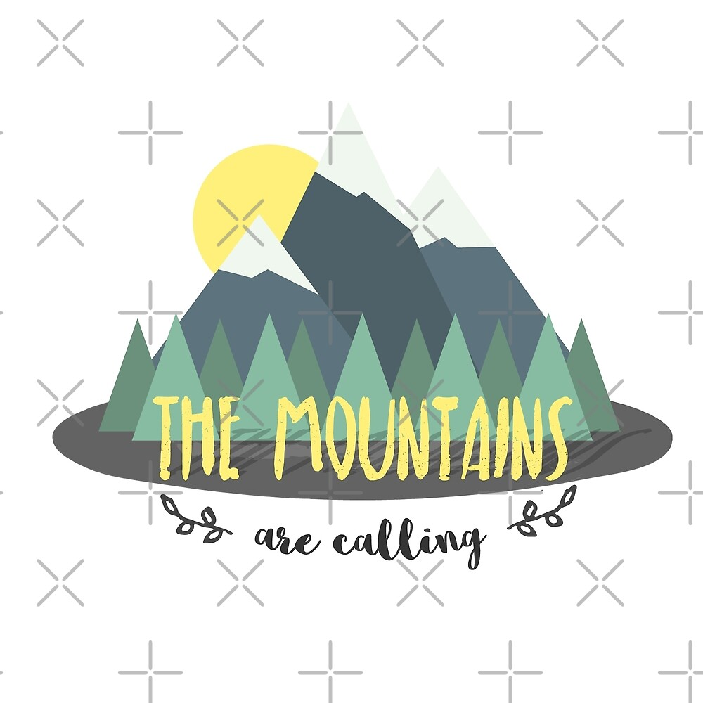 The mountains are calling  by Andreea Butiu
