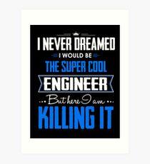 SUPER COOL ENGINEER Art Print