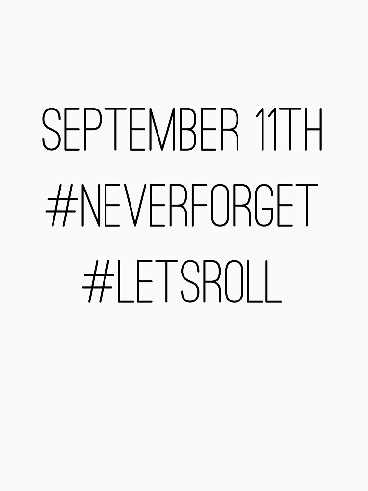 September 11th Never Forget Let's Roll by nonbinary