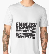 English is important but engineering is importanter Men's Premium T-Shirt