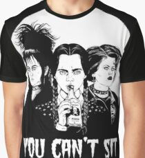 You can't sit with us. Graphic T-Shirt