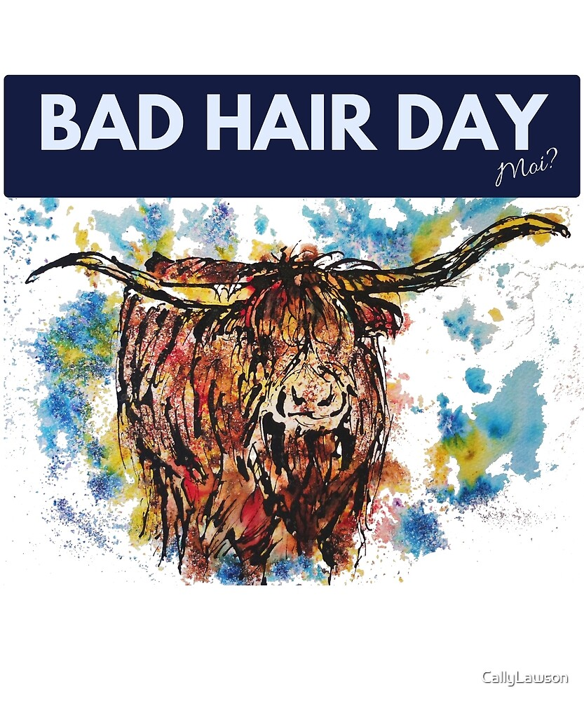 Bad Hair Day - Highland cow quote design by CallyLawson