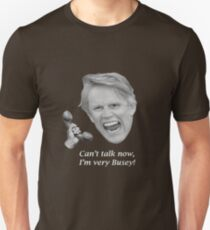 Can't talk now, I'm very Busey! T-Shirt