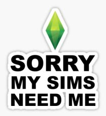 My Sims Need Me  |  The Sims Sticker