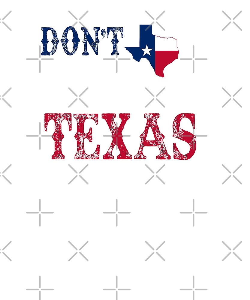 Don't Mess With Texas by PrintPress