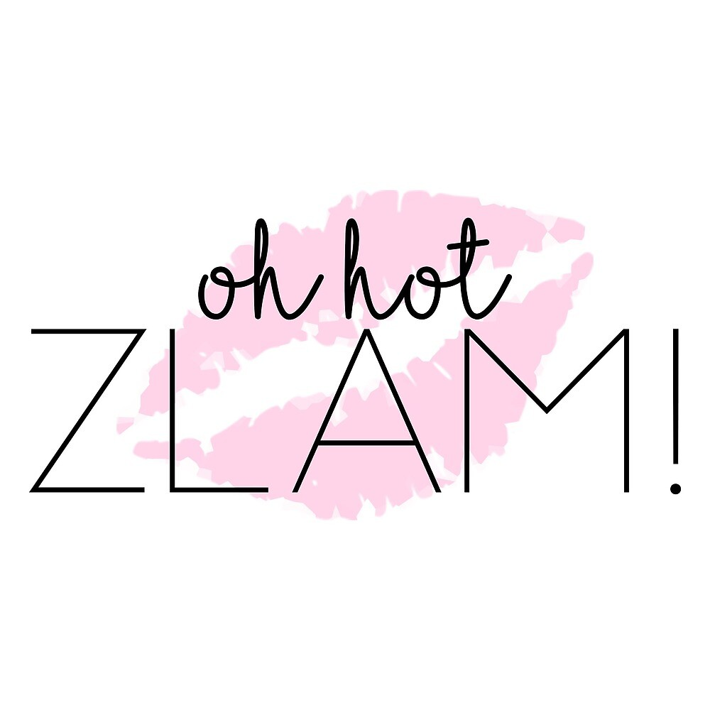 Oh Hot, ZLAM! by paigeknichel