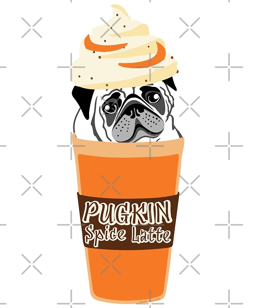 PUGKIN Spice Latte by IconicTee