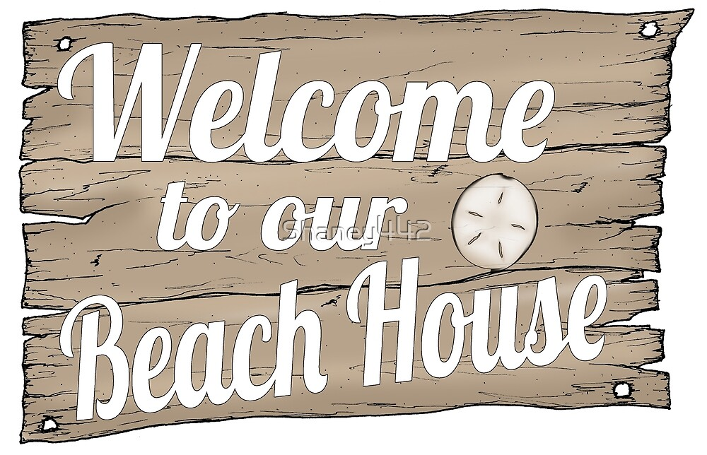 Welcome to our beach house by Shaney Alice Gober