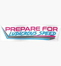 Ludicrous Speed Poster