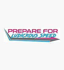 Ludicrous Speed Photographic Print