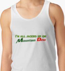 Ich bin auf Mountain Dew aufgebockt Tank Top