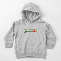 I'm all jacked up on Mountain Dew Toddler Pullover Hoodie