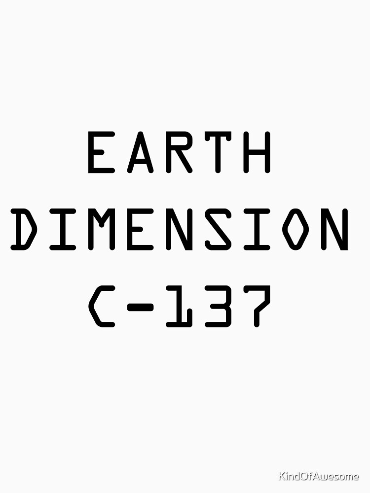 Earth Dimension C-137 by KindOfAwesome