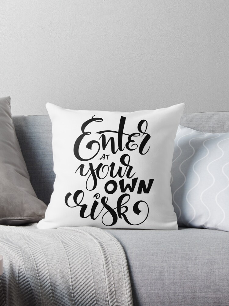 Enter At Your Own Risk Hand-Lettered Quote by KeikoPrints
