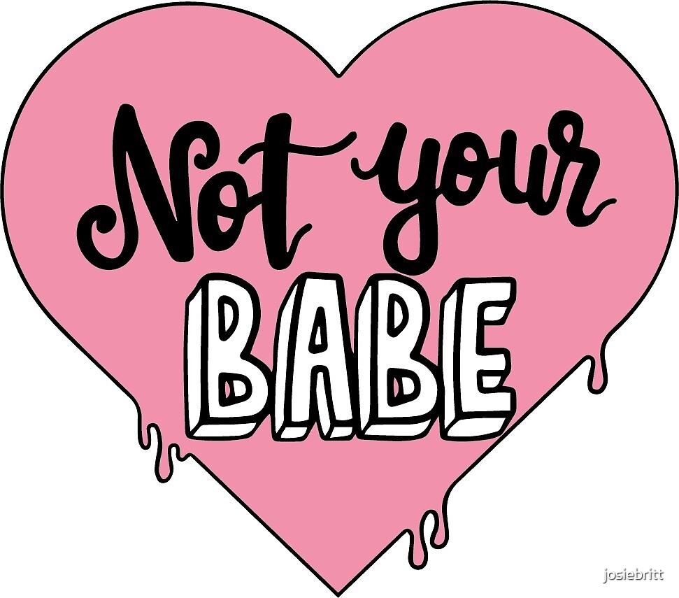 Not Your Babe Heart by josiebritt