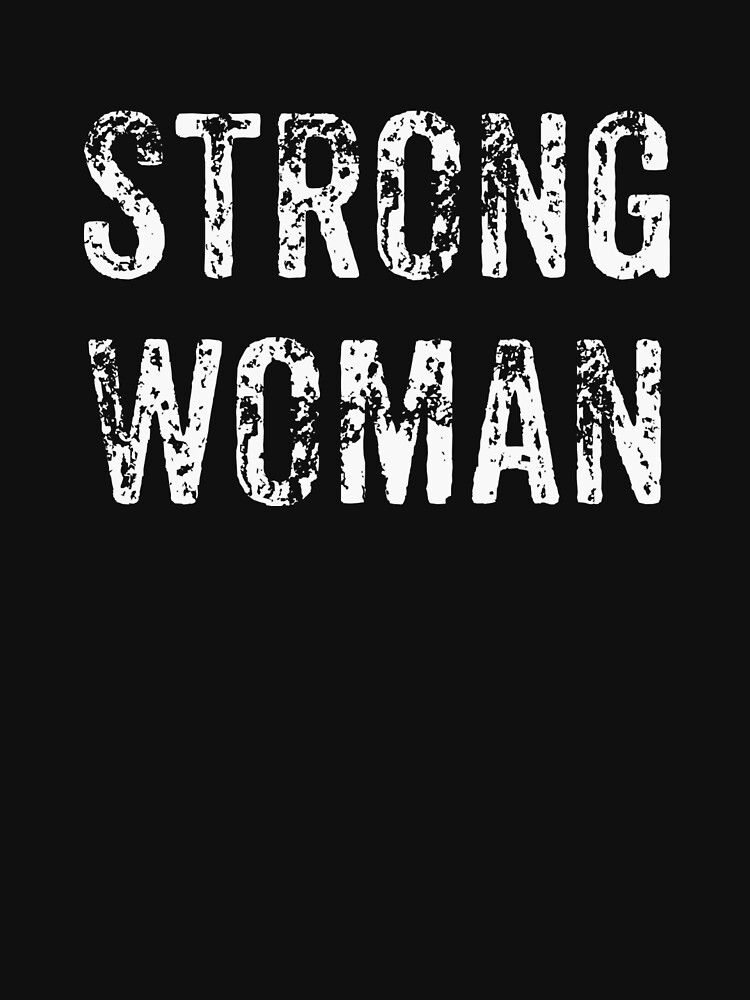 Strong Woman Tshirt For The Strong Women by inkedtee