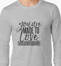 Love Unconditionally Long Sleeve T-Shirt