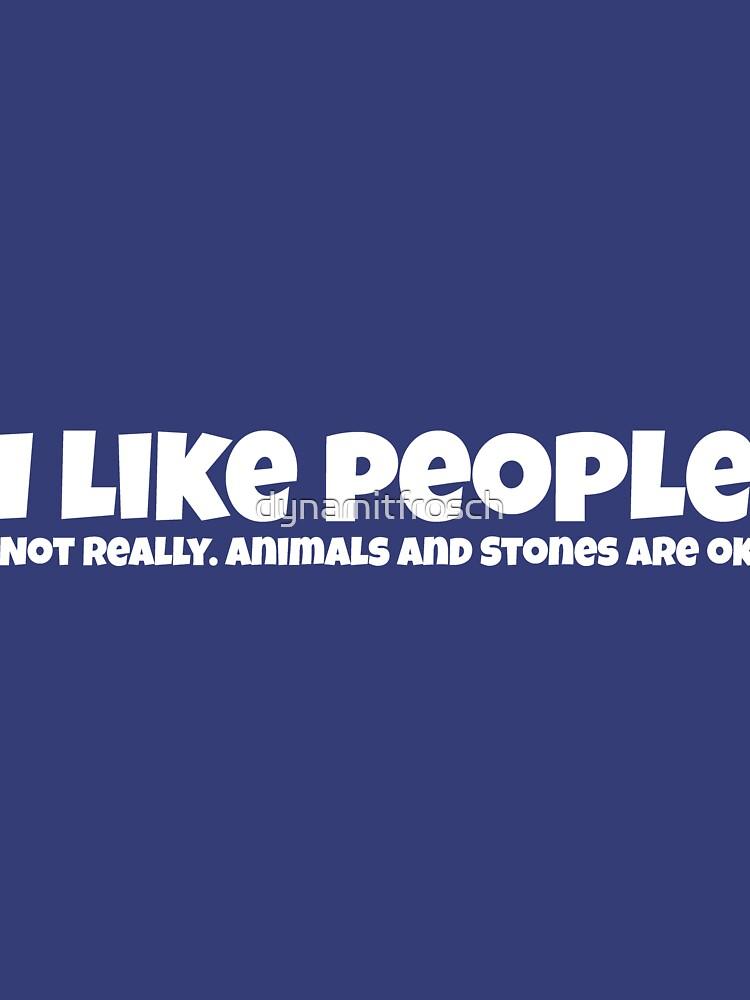 I like people ... by dynamitfrosch
