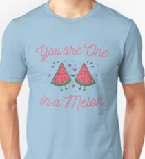 Funny You Are One In A Melon Design T-Shirt