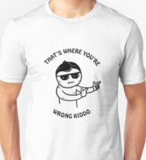 That's Where You're Wrong Kiddo T-Shirt