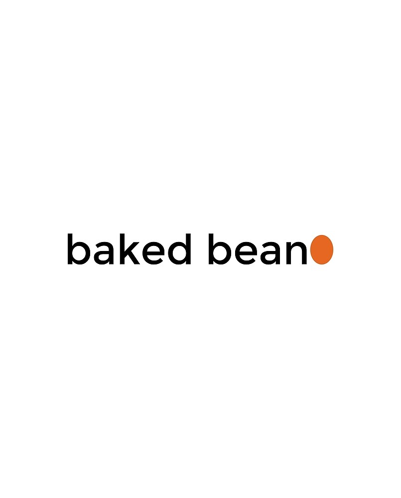 baked bean by VodorClothing