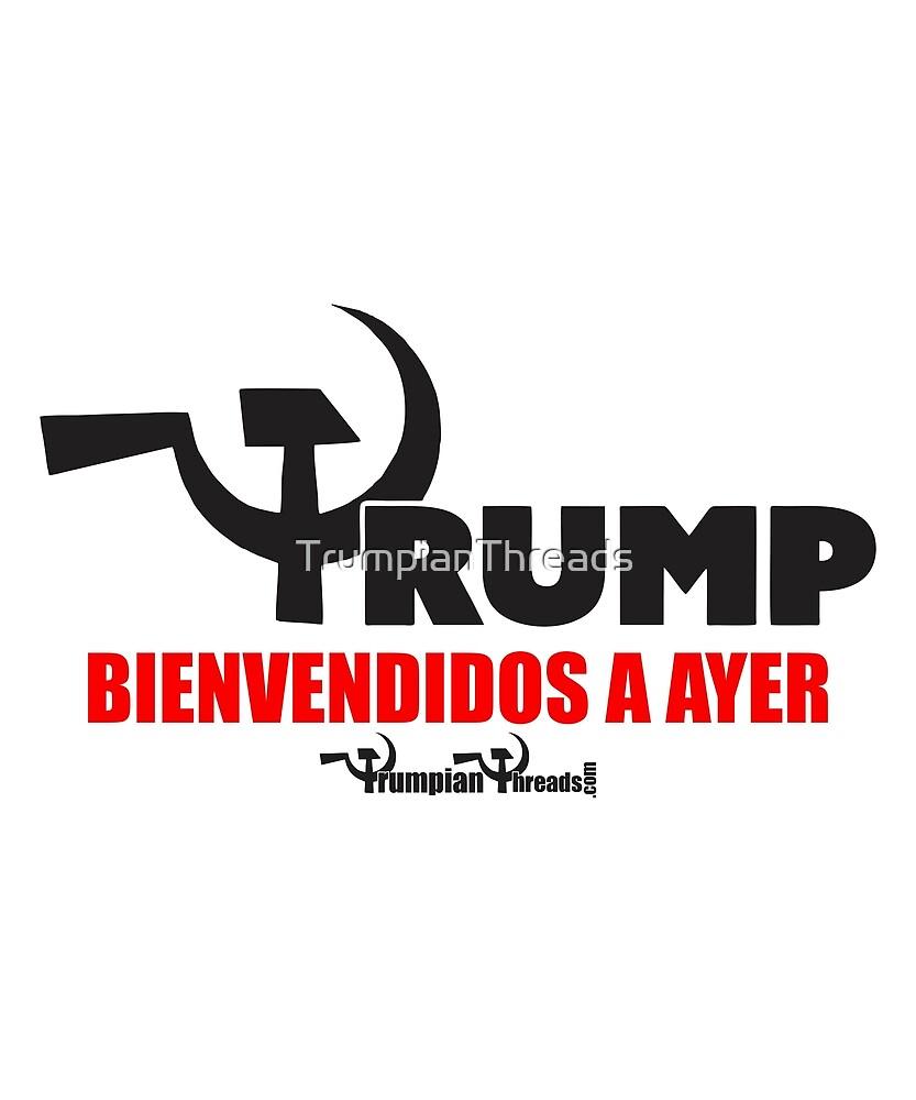 Bienvendido a ayer by TrumpianThreads
