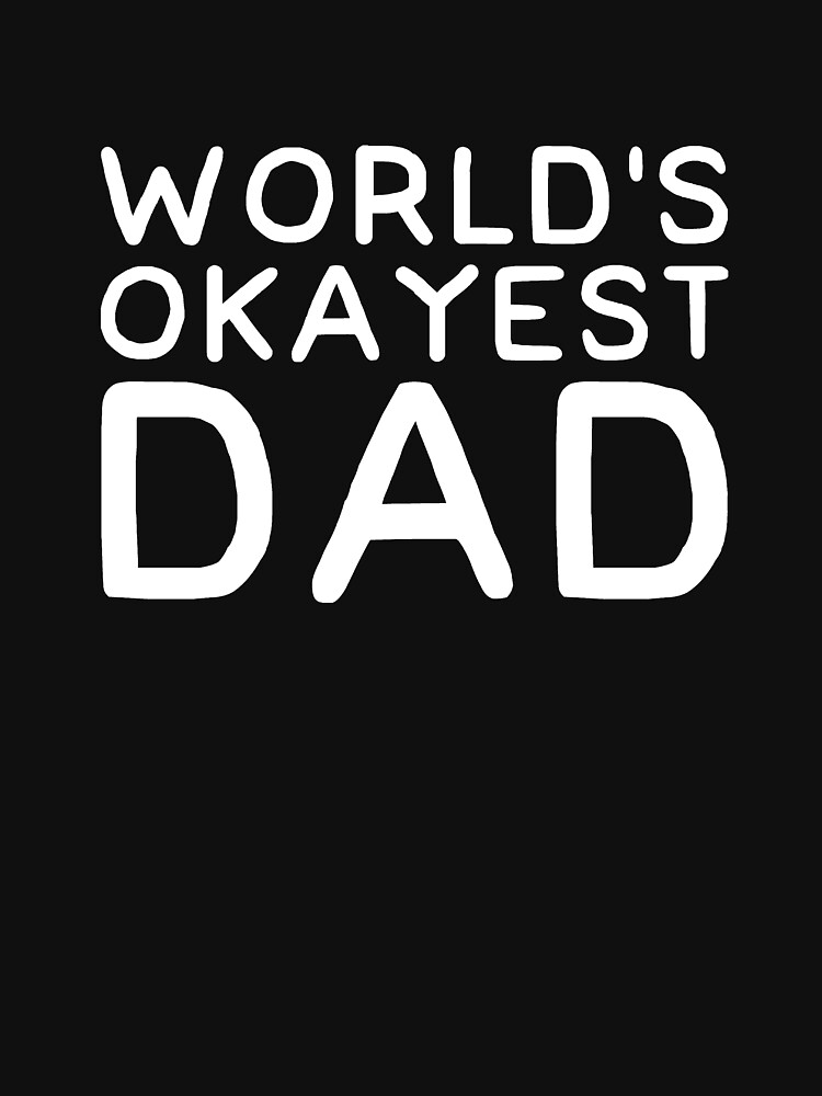 World's okayest dad by alexmichel91