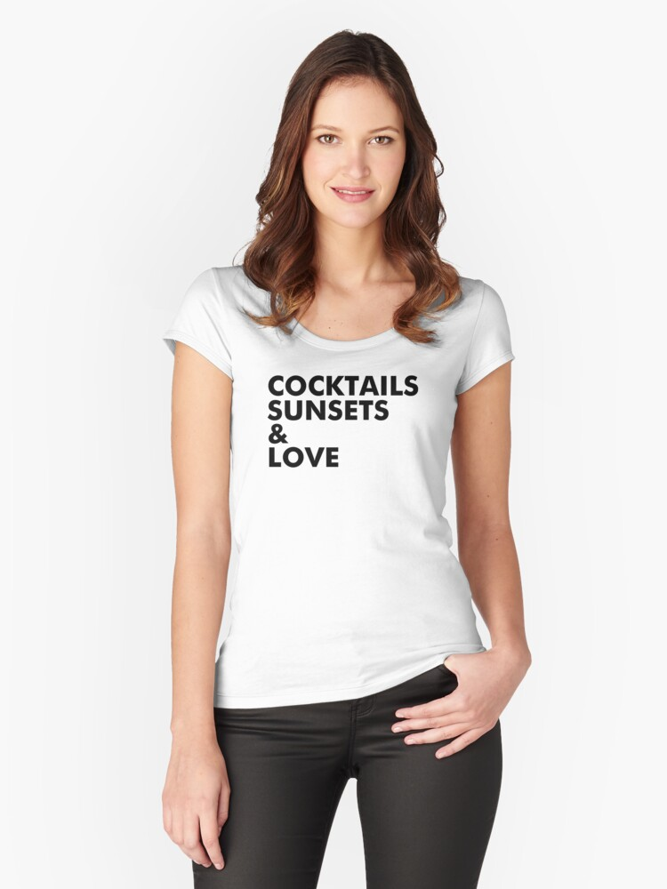 Cocktails, sunsets & love Women's Fitted Scoop T-Shirt Front