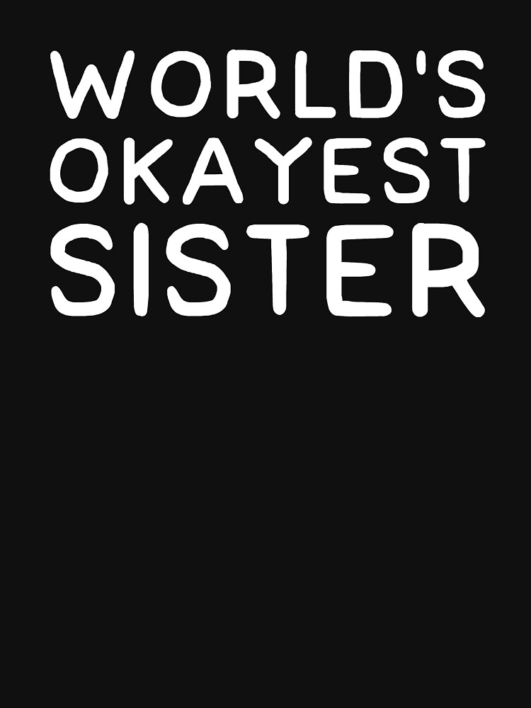 World's okayest sister by alexmichel91