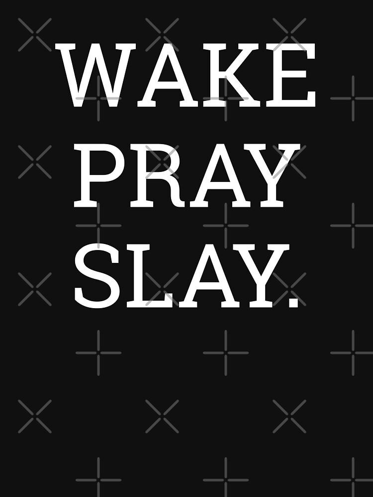 Wake Pray Slay  by skr0201
