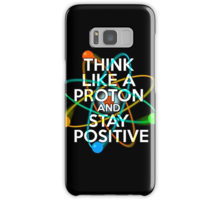 Quot Think Like A Proton And Stay Positive Quot Posters By Thisis