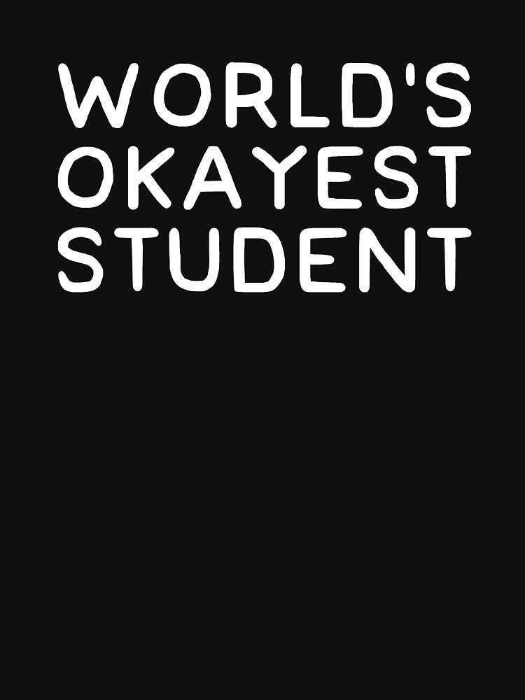 World's okayest student by alexmichel91