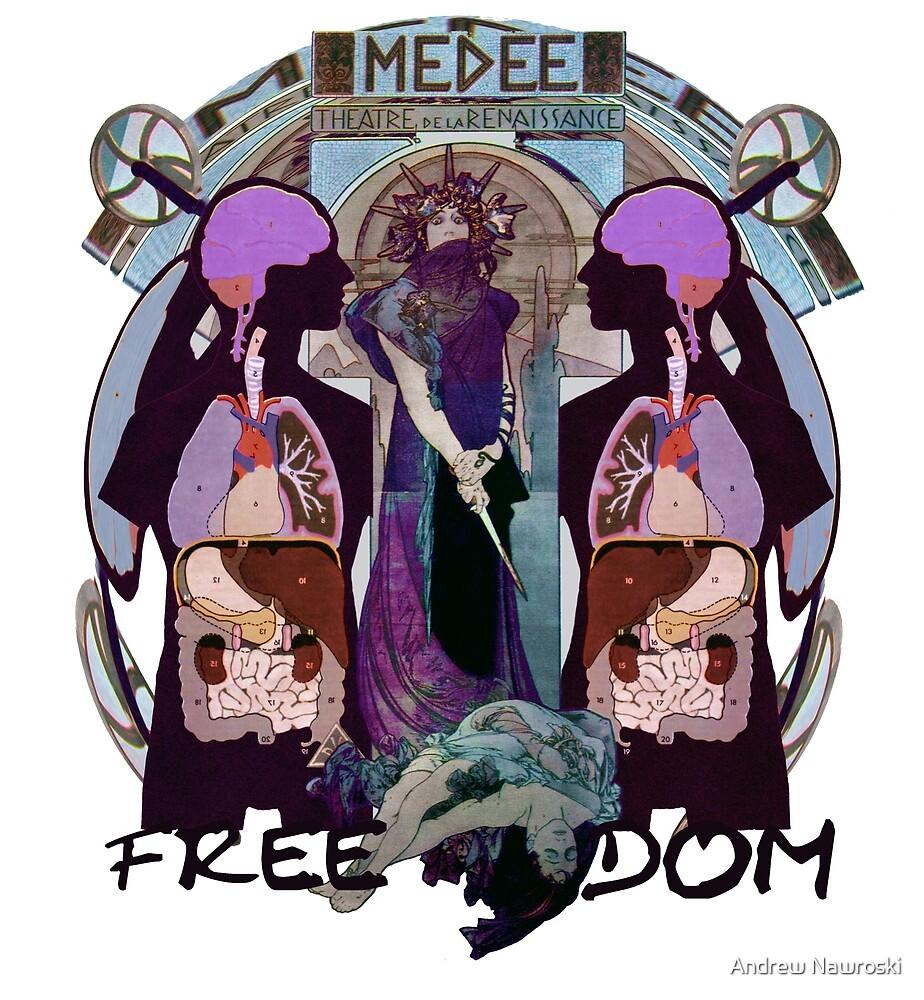 Freedom. by Andrew Nawroski