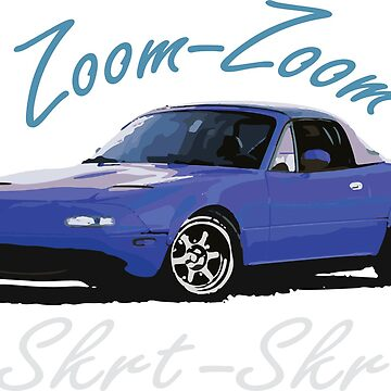 Miata - Zoom Zoom by GearShiftCo