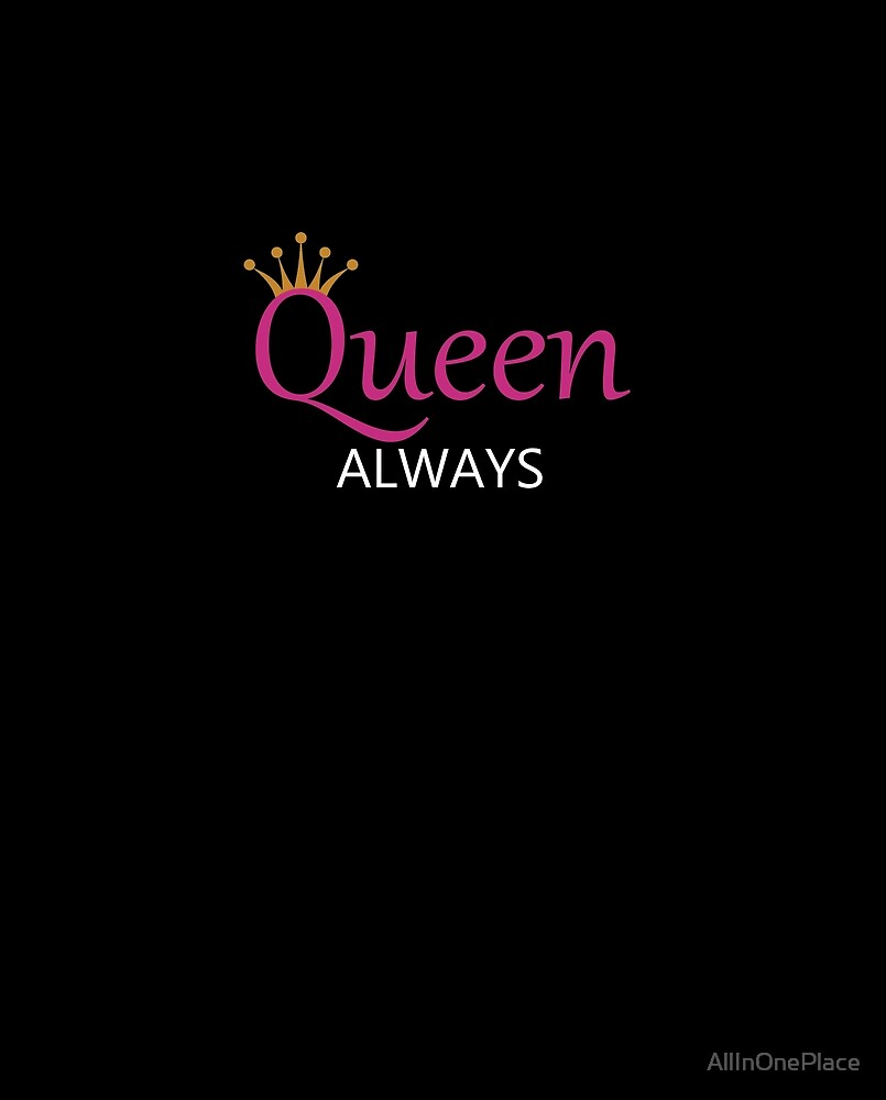 Queen Always - Pink & White by AllInOnePlace