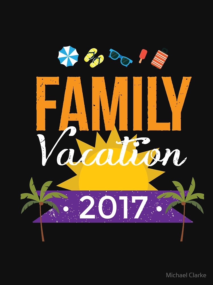 Family vacation 2017 by Mikeyy109