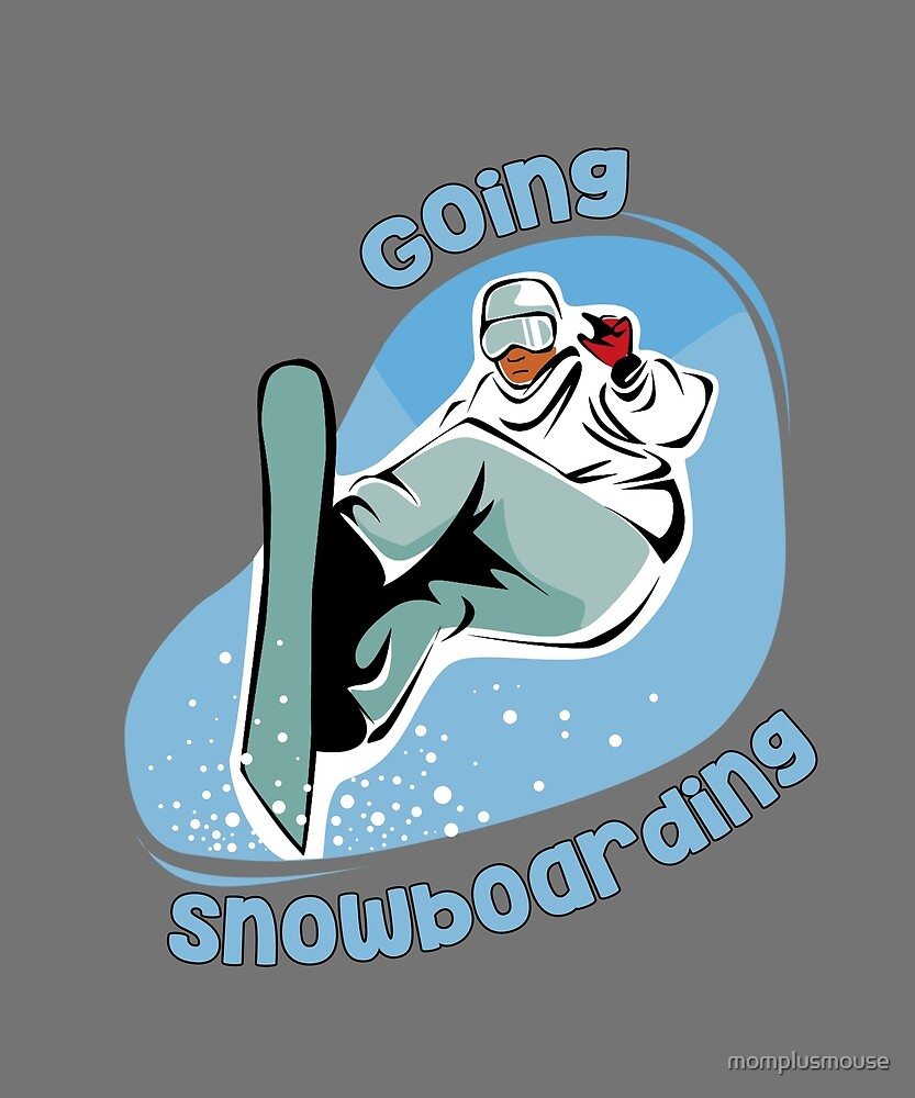 Going Snowboarding by momplusmouse