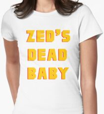 Zed's Dead, Baby! Women's Fitted T-Shirt
