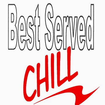 best served chill by mikibish