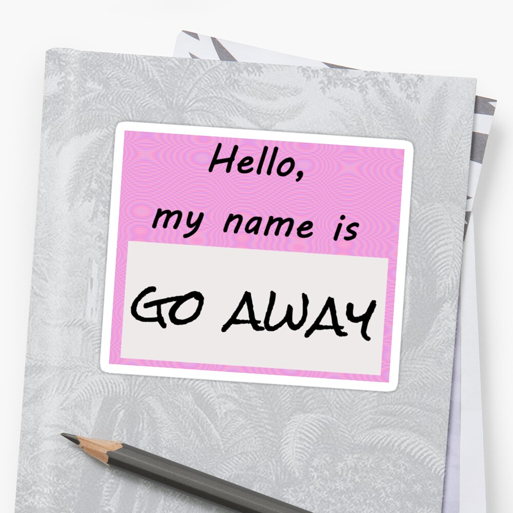 Go AWAY Nametag by ChessJess
