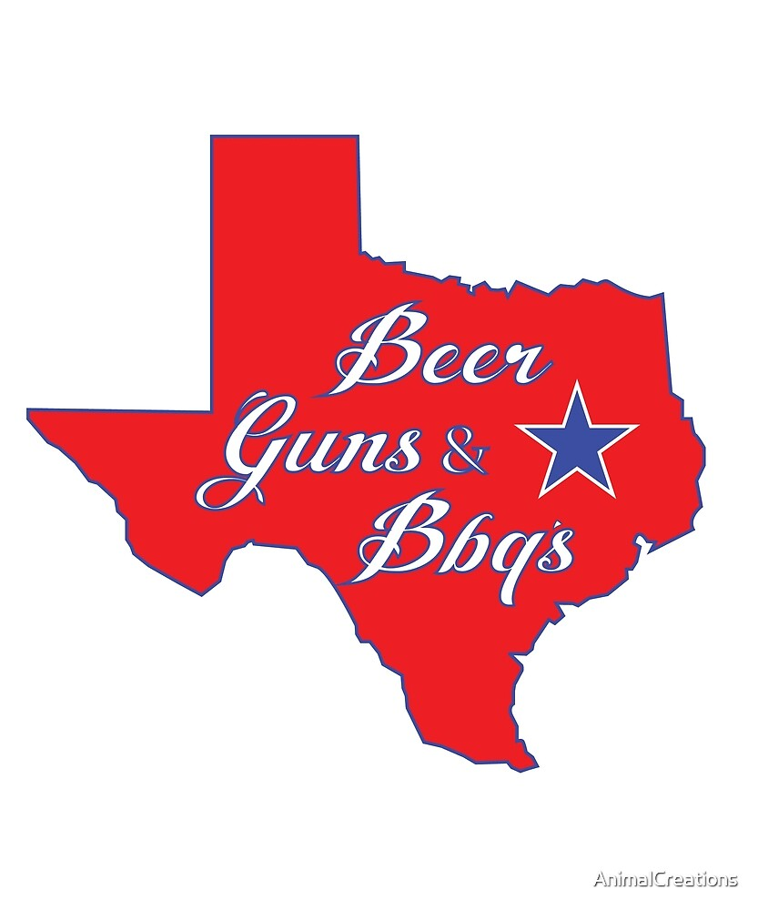 Texas- Beer Guns & Bbqs by AnimalCreations