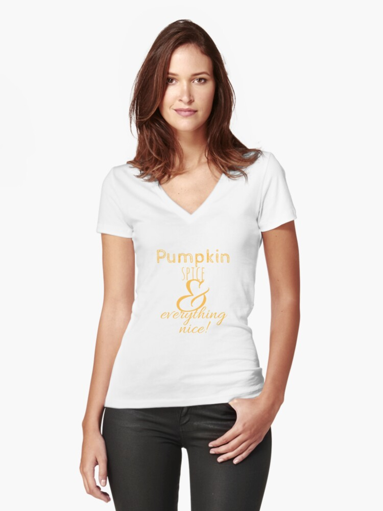 Pumpkin Spice & Everything Nice Women's Fitted V-Neck T-Shirt Front