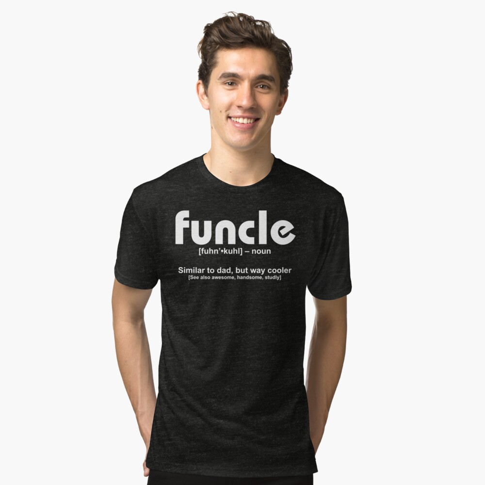 Funcle Tri-blend T-Shirt Front