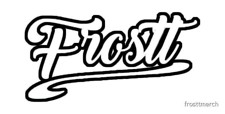 Frostt Black White By Frosttmerch Redbubble