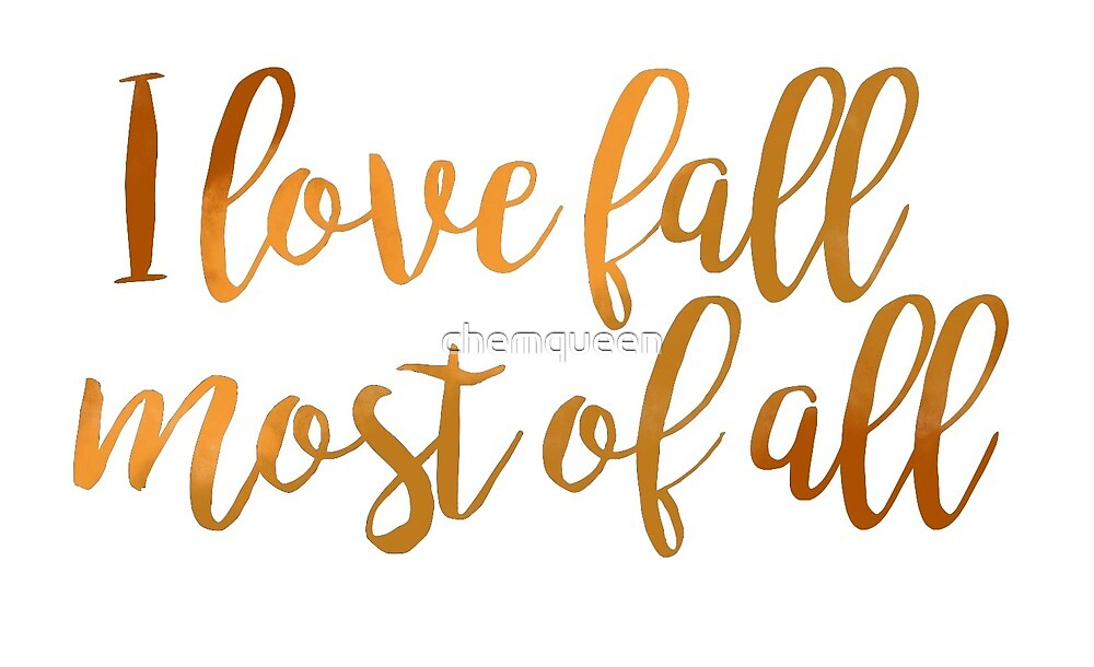 I Love Fall Most of All by chemqueen