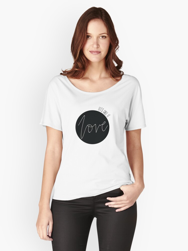 Lets Call It Love Logo Women's Relaxed Fit T-Shirt Front